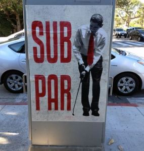 "No one knows who is responsible for the ""Sub Par"" signs but they're appearing all over the liberal Los Angeles area."